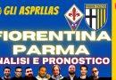 """GLI """"ASPRILLAS"""" con Matteo Caselli e Dario Serventi / ANALISI PRE PARTITA E PRONOSTICO DI FIORENTINA-PARMA (VIDEO)"""