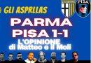 """GLI """"ASPRILLAS"""" / COMMENTO A FREDDO DI PARMA-PISA: L'OPINIONE DI MATTEO E IL MOLI (VIDEO)"""