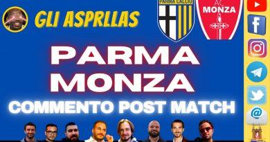 """GLI """"ASPRILLAS"""" / COMMENTO A CALDO DI PARMA-MONZA (VIDEO)"""